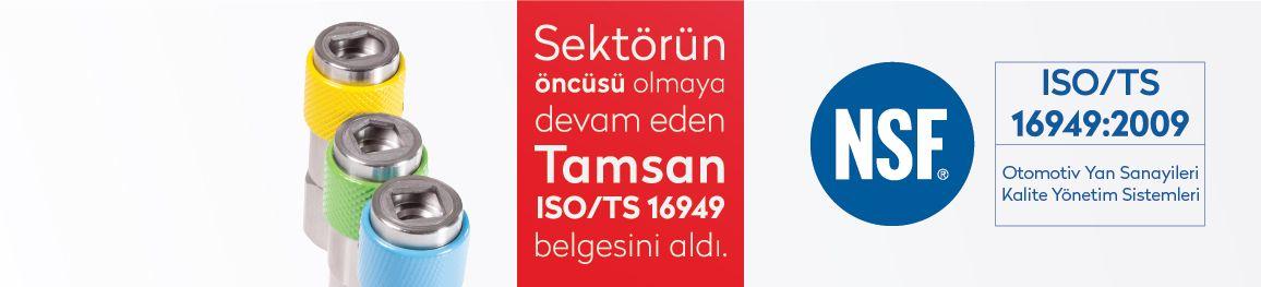 Le leader de l'industrie  <altSatir />Tamsan obtient la  <altSatir />certification ISO / TS16949