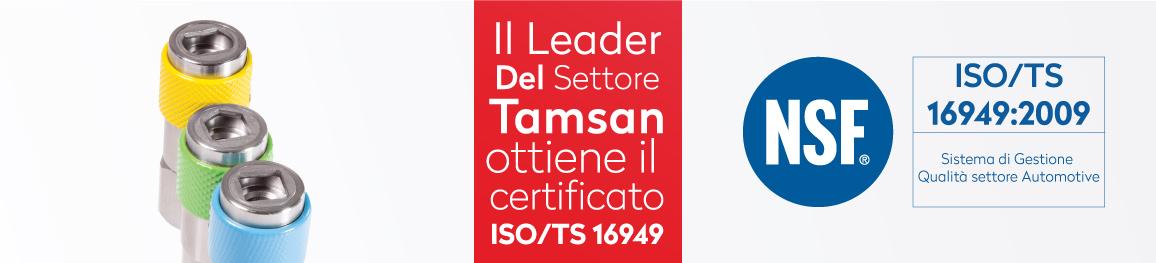Il leader del settore Tamsan  <altSatir />ottiene il certificato ISO/TS16949